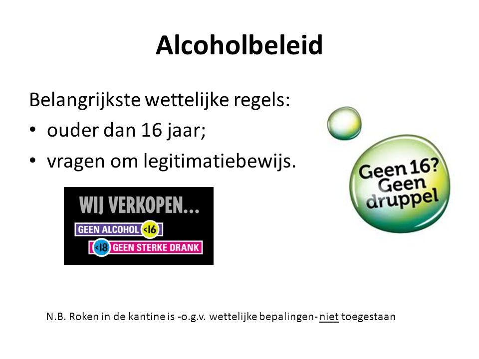 Alcoholbeleid Belangrijkste wettelijke regels: ouder dan 16 jaar;