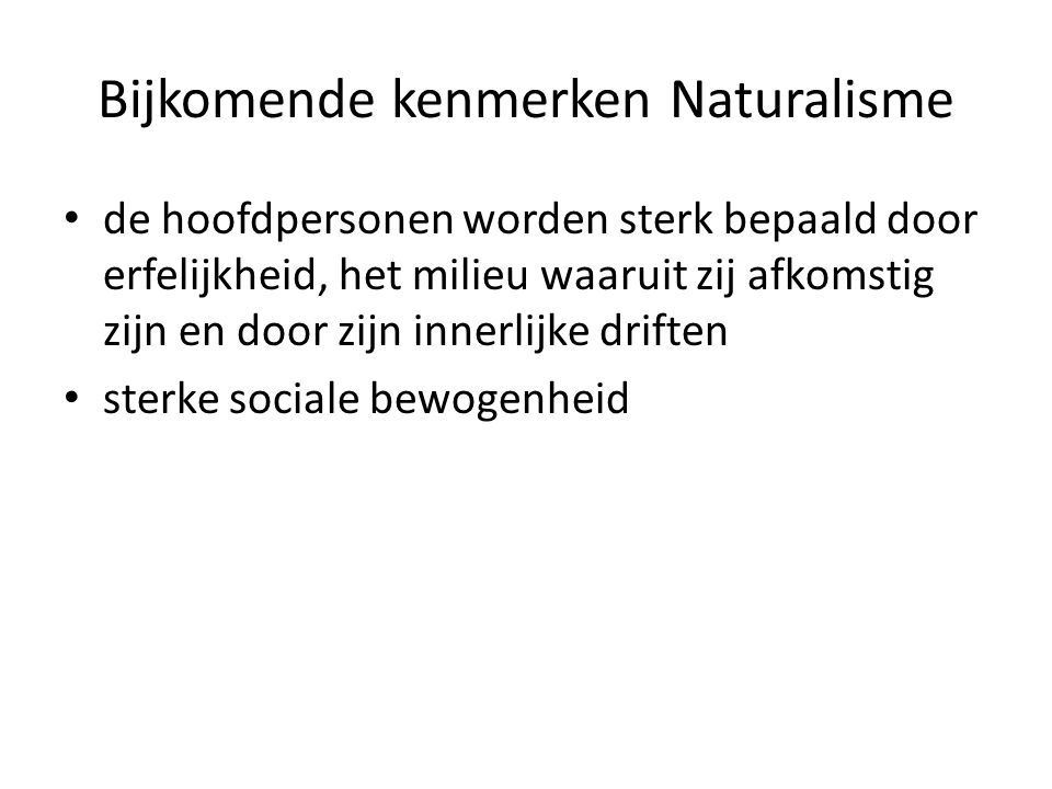 Bijkomende kenmerken Naturalisme
