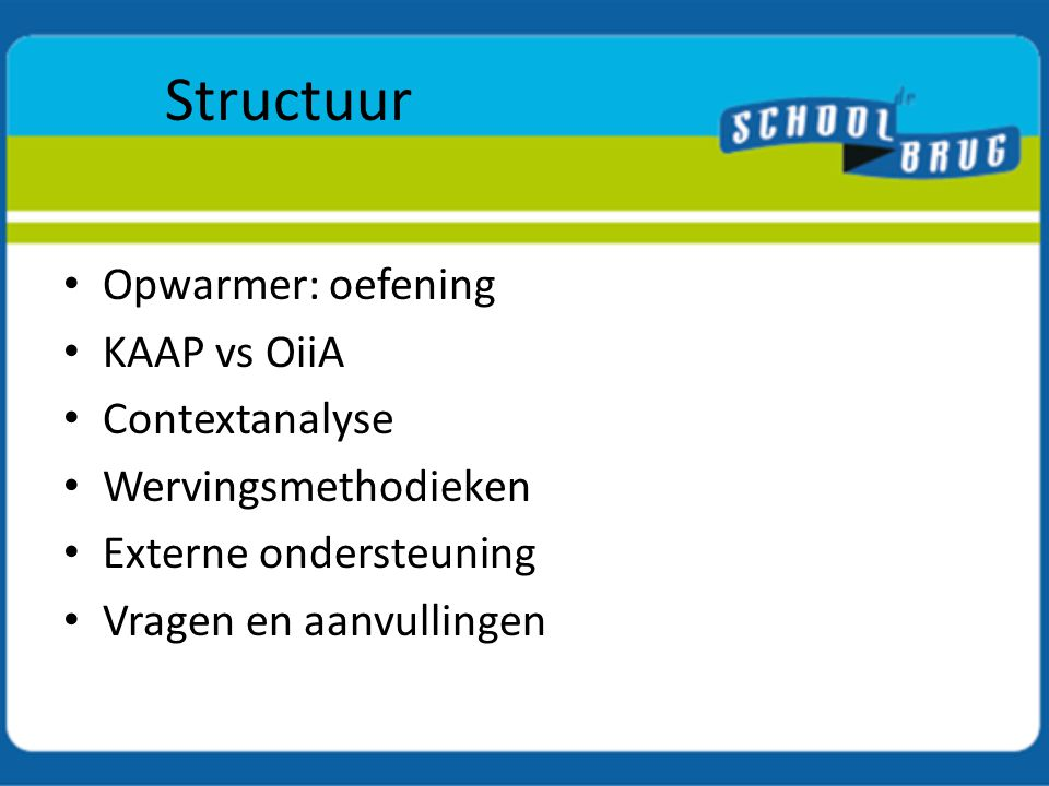 Structuur Opwarmer: oefening KAAP vs OiiA Contextanalyse