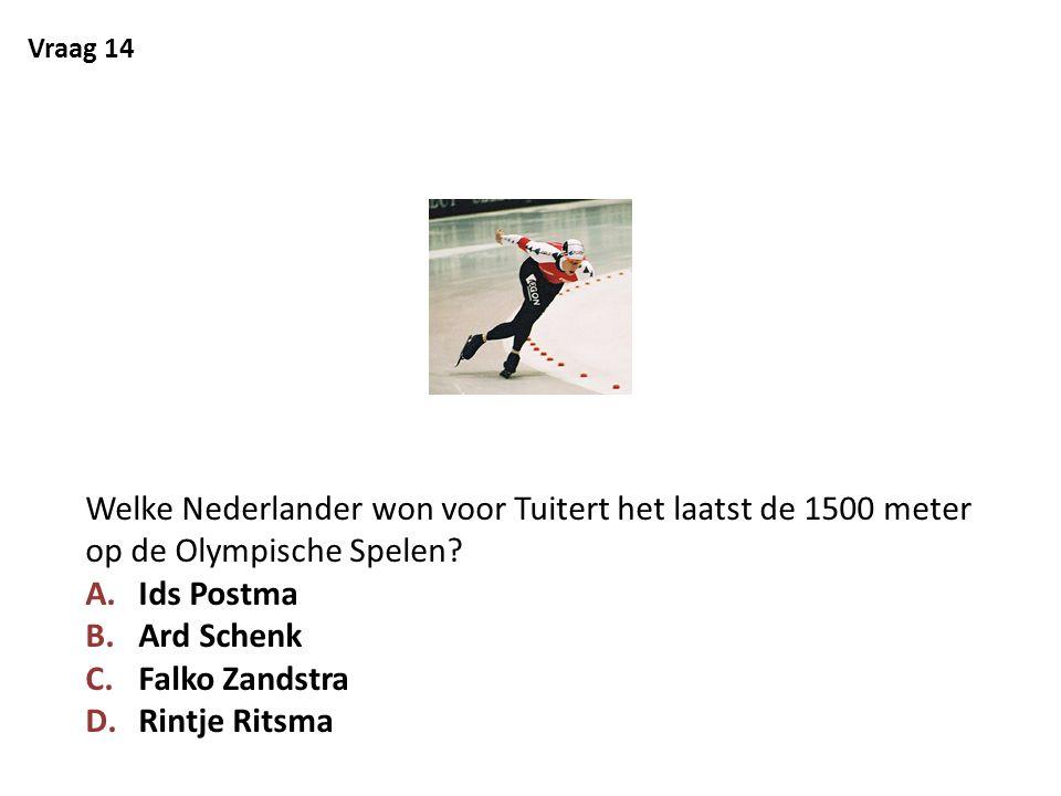 Vraag 14 Welke Nederlander won voor Tuitert het laatst de 1500 meter op de Olympische Spelen Ids Postma.