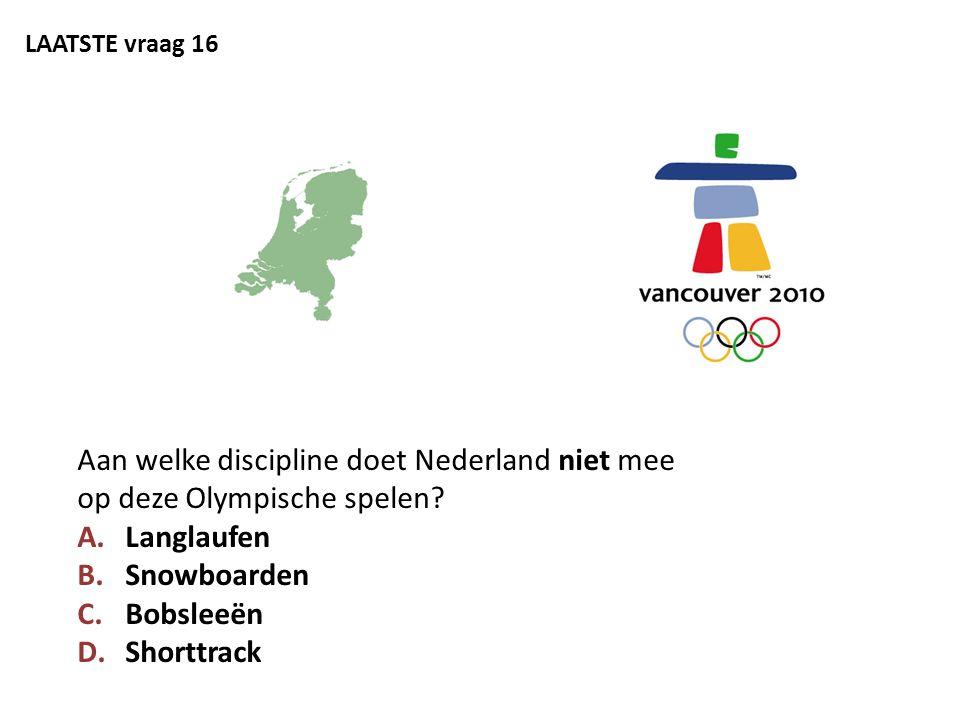 LAATSTE vraag 16 Aan welke discipline doet Nederland niet mee op deze Olympische spelen Langlaufen.