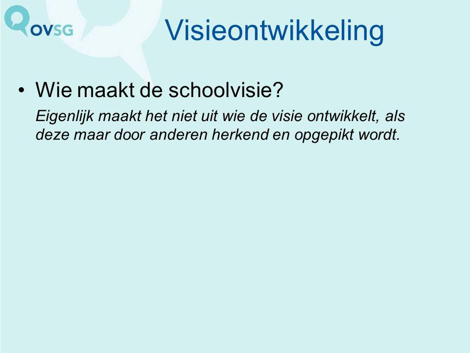 Visieontwikkeling Wie maakt de schoolvisie