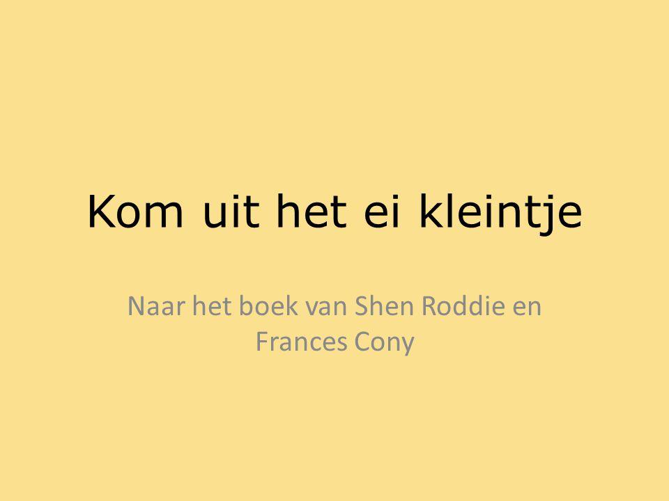 Naar het boek van Shen Roddie en Frances Cony