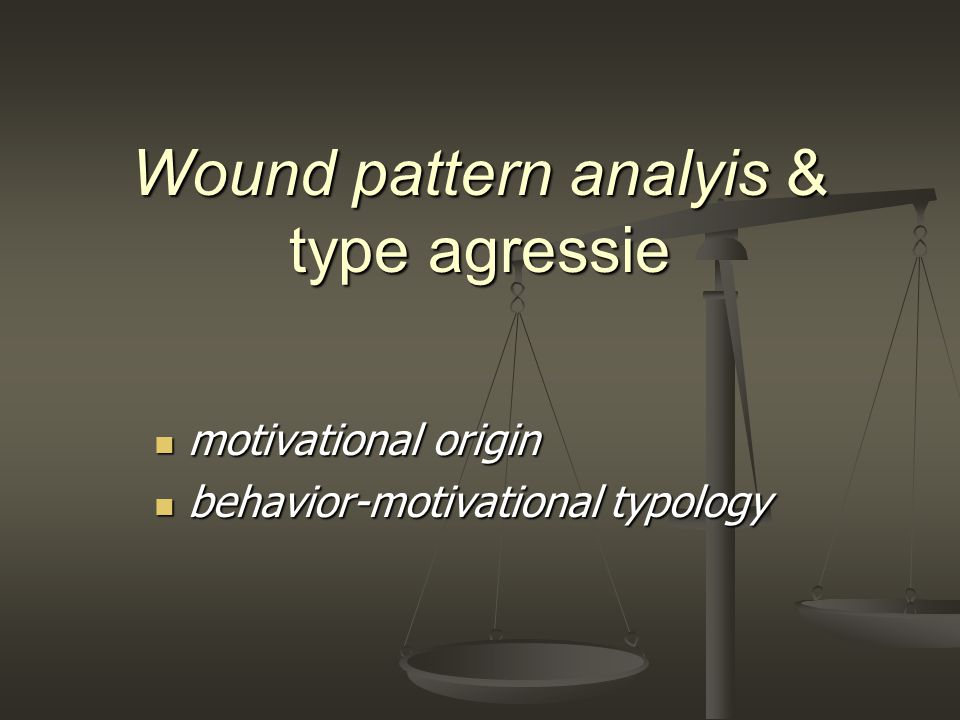 Wound pattern analyis & type agressie