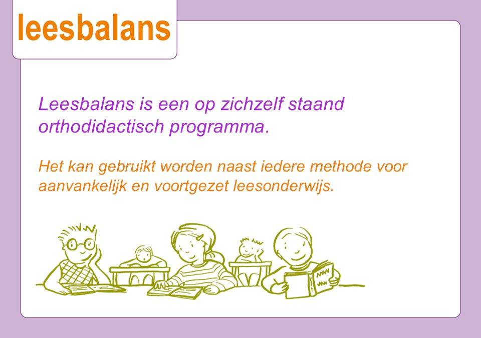 Leesbalans is een op zichzelf staand orthodidactisch programma.