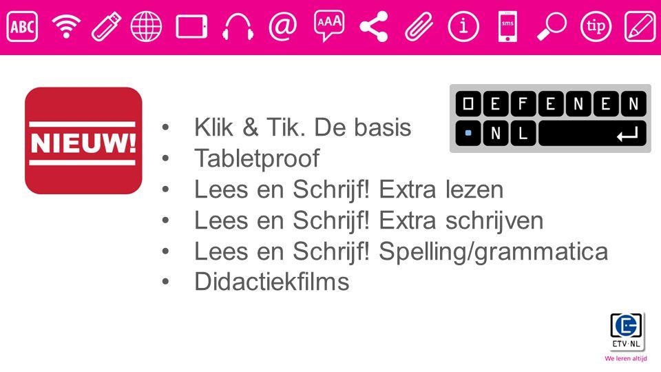 Klik & Tik. De basis Tabletproof. Lees en Schrijf! Extra lezen. Lees en Schrijf! Extra schrijven.