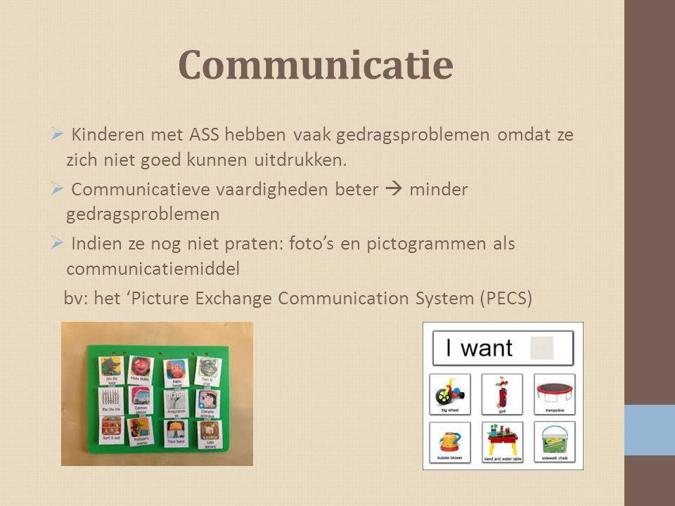 Communicatie Kinderen met ASS hebben vaak gedragsproblemen omdat ze zich niet goed kunnen uitdrukken.
