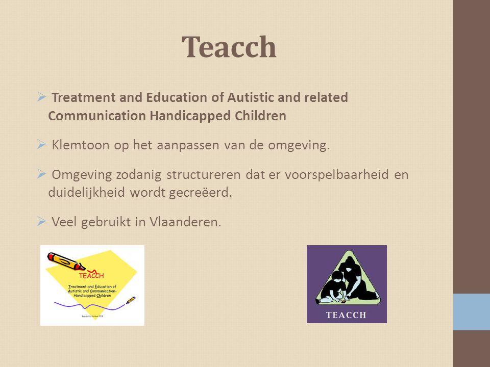 Teacch Treatment and Education of Autistic and related Communication Handicapped Children. Klemtoon op het aanpassen van de omgeving.