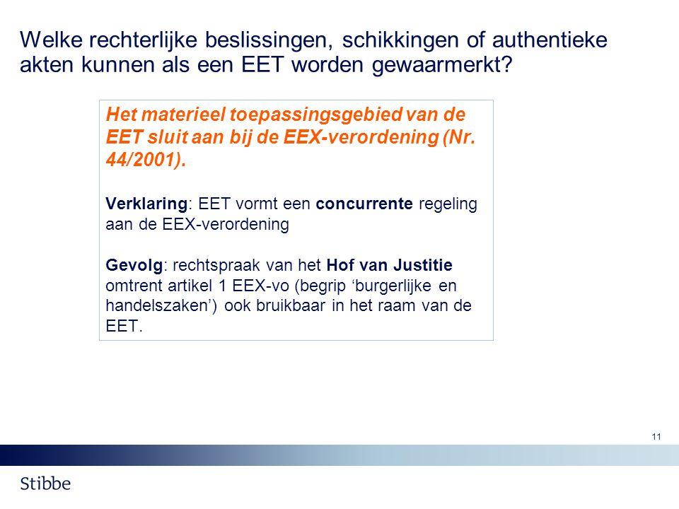 Welke rechterlijke beslissingen, schikkingen of authentieke akten kunnen als een EET worden gewaarmerkt