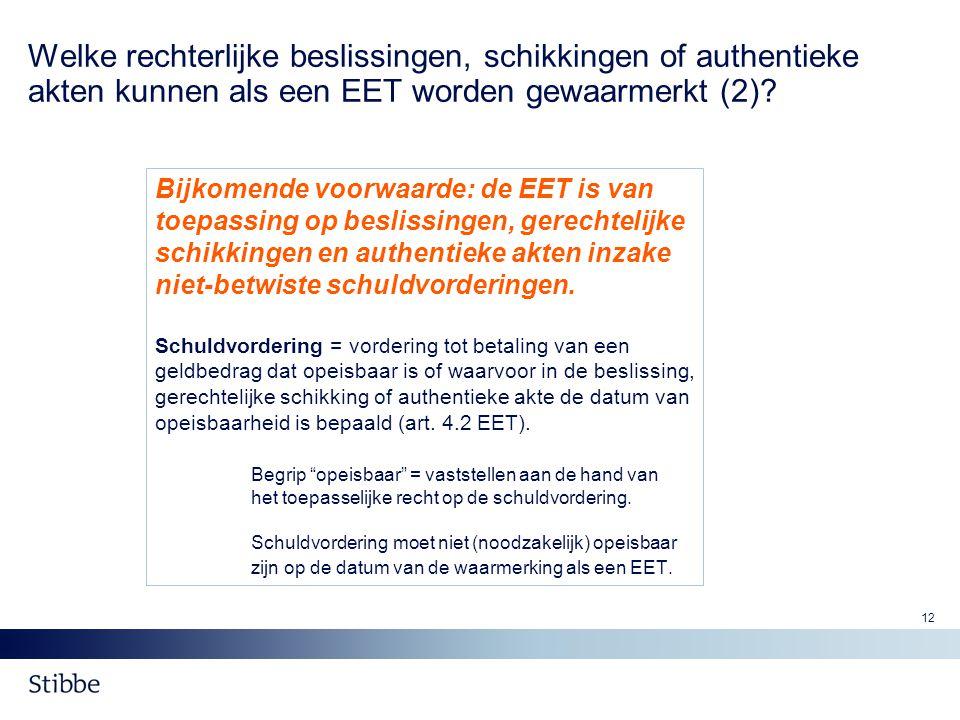Welke rechterlijke beslissingen, schikkingen of authentieke akten kunnen als een EET worden gewaarmerkt (2)