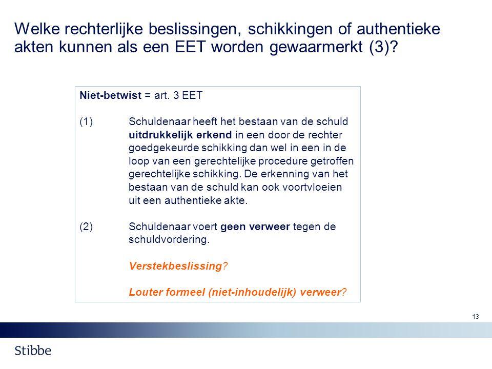 Welke rechterlijke beslissingen, schikkingen of authentieke akten kunnen als een EET worden gewaarmerkt (3)