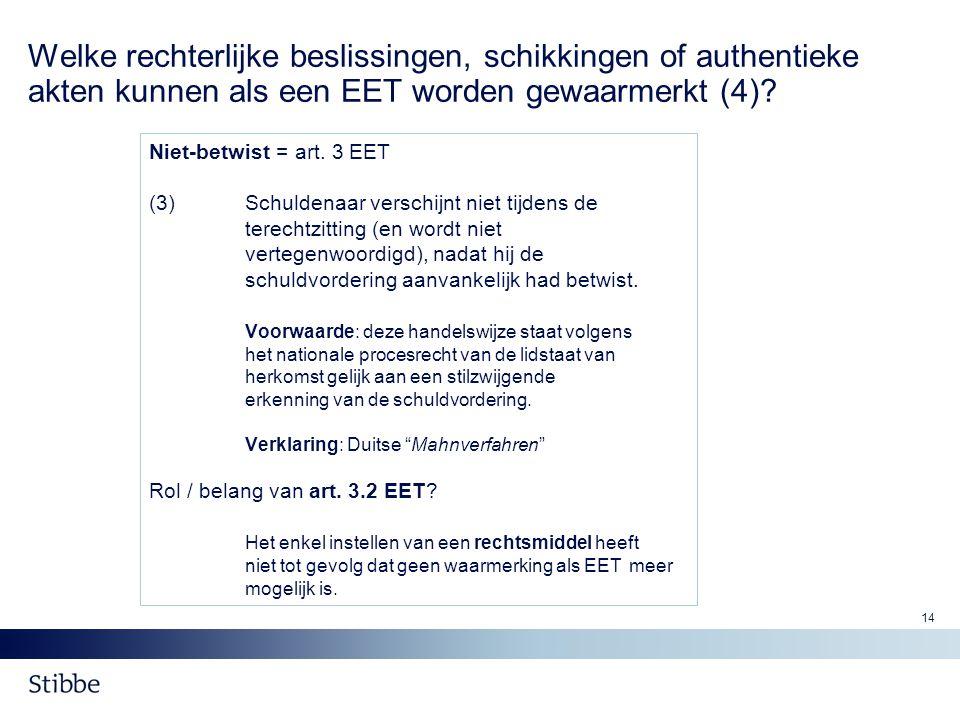 Welke rechterlijke beslissingen, schikkingen of authentieke akten kunnen als een EET worden gewaarmerkt (4)