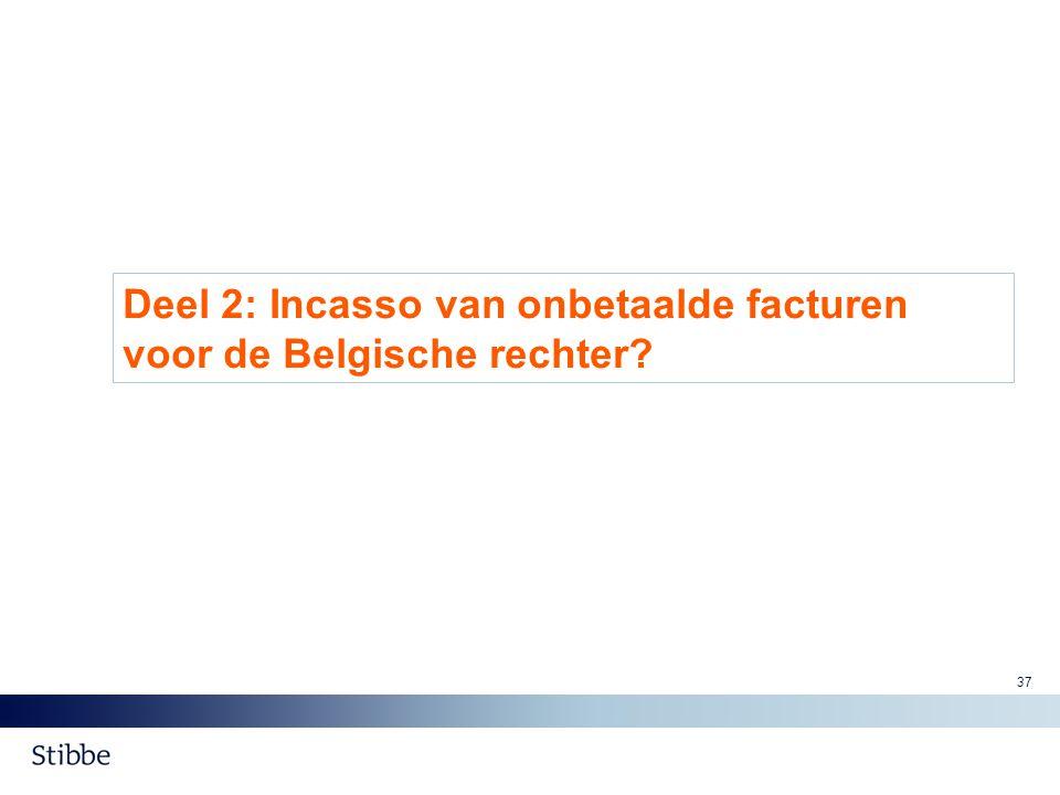 Deel 2: Incasso van onbetaalde facturen voor de Belgische rechter