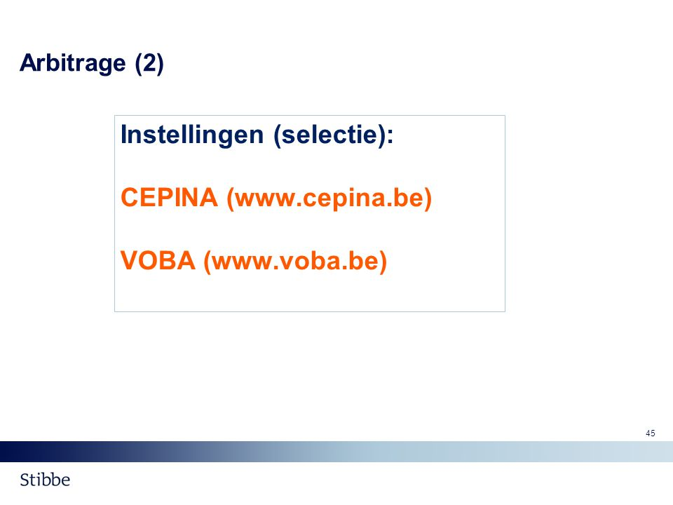 Instellingen (selectie): CEPINA (www.cepina.be) VOBA (www.voba.be)