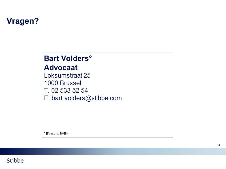 Vragen Bart Volders° Advocaat Loksumstraat 25 1000 Brussel