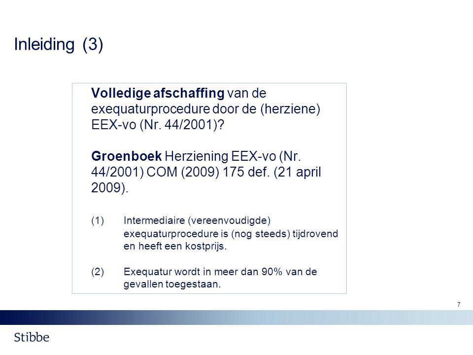 Inleiding (3) Volledige afschaffing van de exequaturprocedure door de (herziene) EEX-vo (Nr. 44/2001)