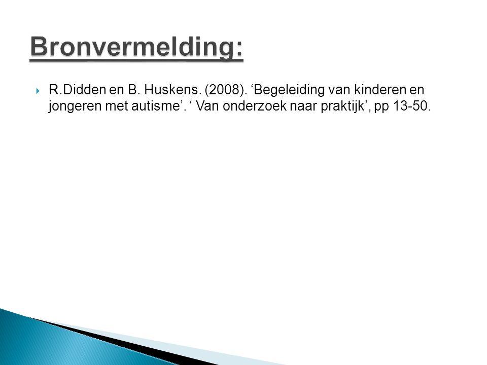 Bronvermelding: R.Didden en B. Huskens. (2008).