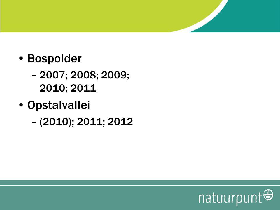 Bospolder 2007; 2008; 2009; 2010; 2011 Opstalvallei (2010); 2011; 2012