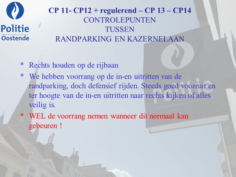 CP 11- CP12 + regulerend – CP 13 – CP14 CONTROLEPUNTEN TUSSEN RANDPARKING EN KAZERNELAAN