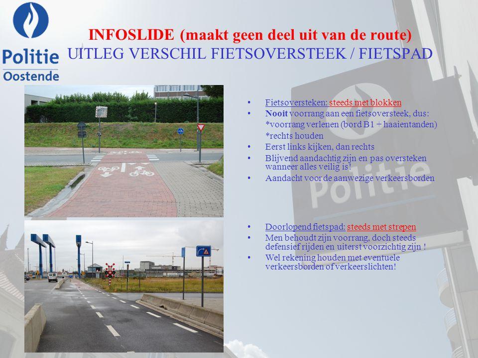 INFOSLIDE (maakt geen deel uit van de route) UITLEG VERSCHIL FIETSOVERSTEEK / FIETSPAD