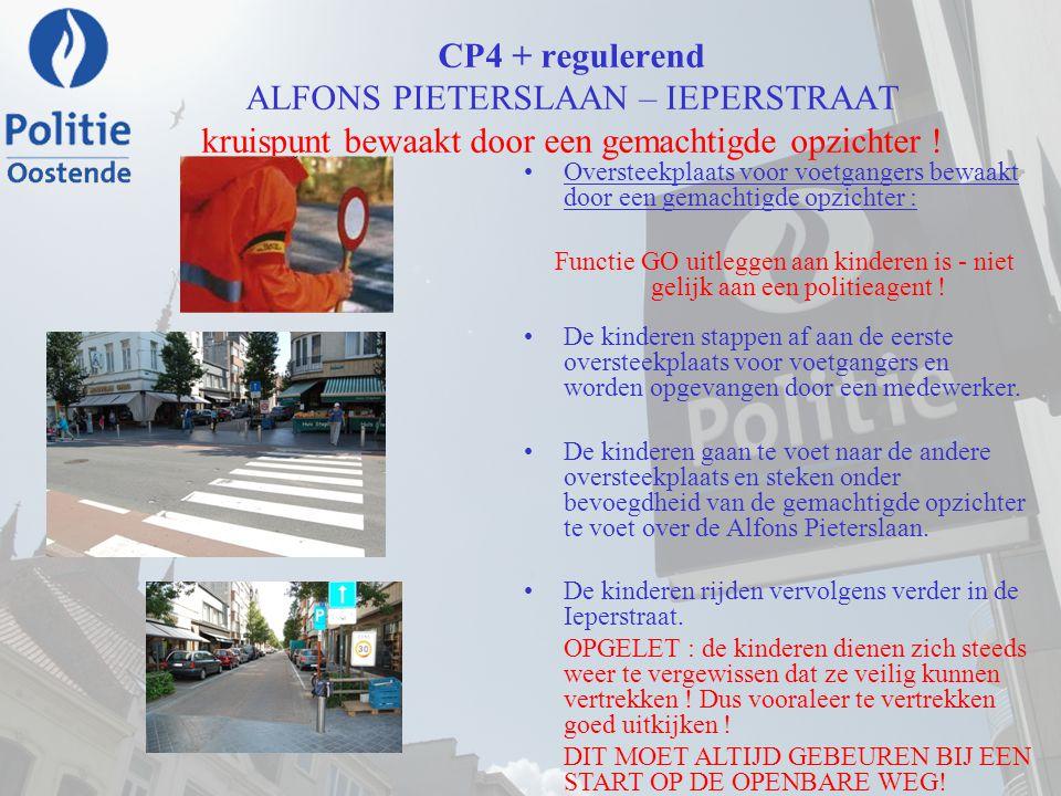 CP4 + regulerend ALFONS PIETERSLAAN – IEPERSTRAAT kruispunt bewaakt door een gemachtigde opzichter !