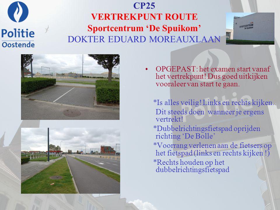CP25 VERTREKPUNT ROUTE Sportcentrum 'De Spuikom' DOKTER EDUARD MOREAUXLAAN