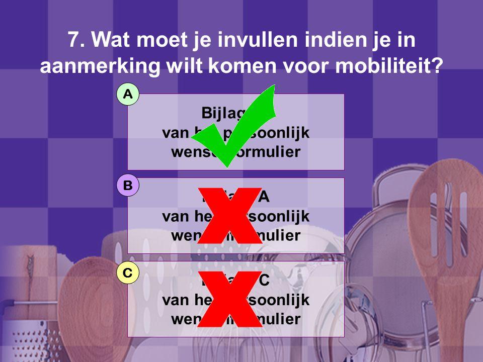 7. Wat moet je invullen indien je in aanmerking wilt komen voor mobiliteit