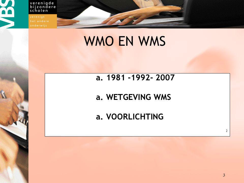 WMO EN WMS 1981 -1992- 2007 WETGEVING WMS VOORLICHTING 2