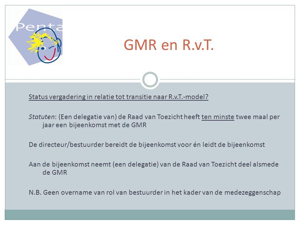 GMR en R.v.T. Status vergadering in relatie tot transitie naar R.v.T.-model