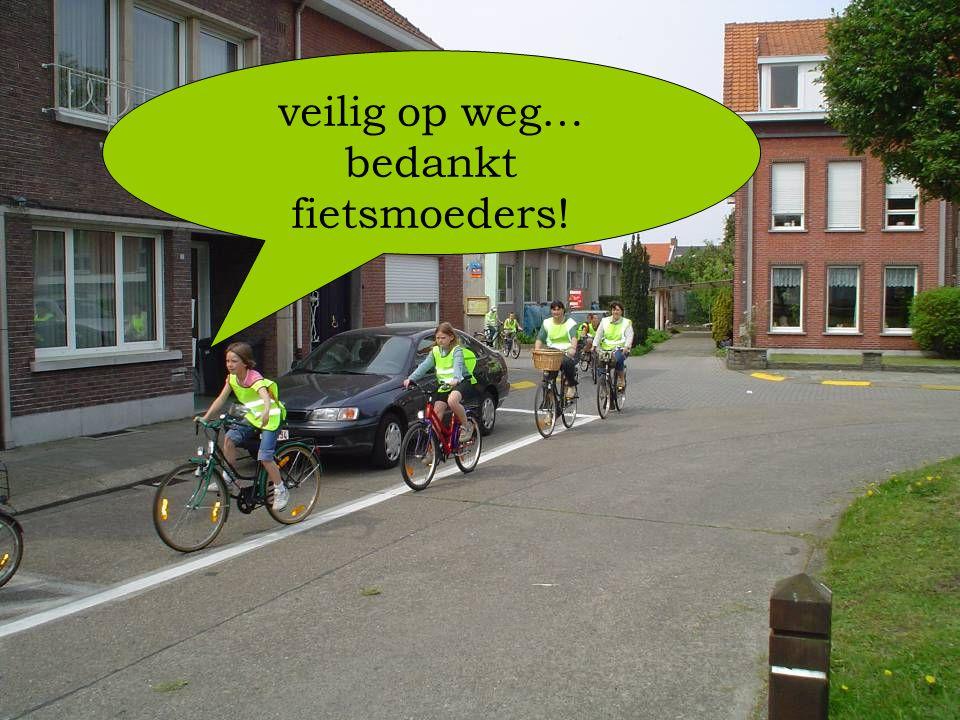 veilig op weg… bedankt fietsmoeders!