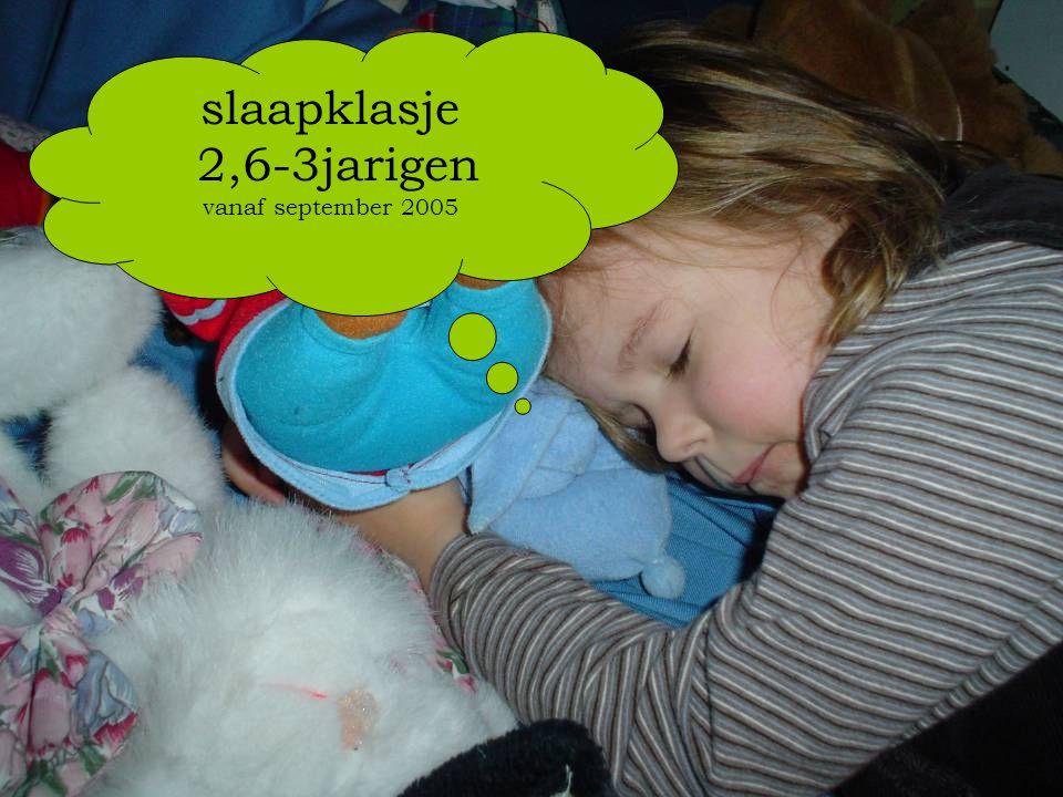 slaapklasje 2,6-3jarigen vanaf september 2005