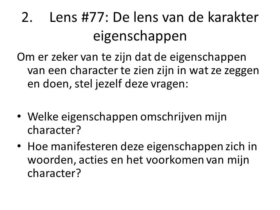 2. Lens #77: De lens van de karakter eigenschappen