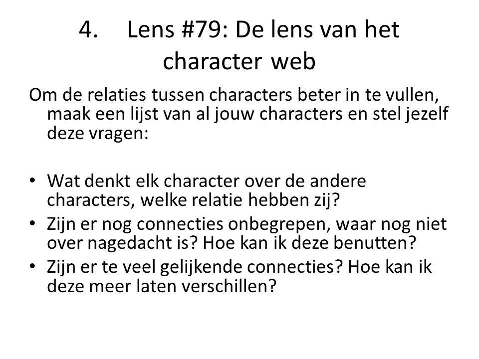 4. Lens #79: De lens van het character web