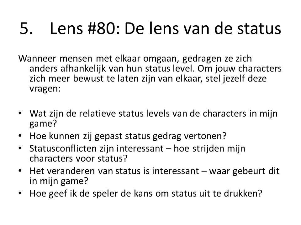 5. Lens #80: De lens van de status