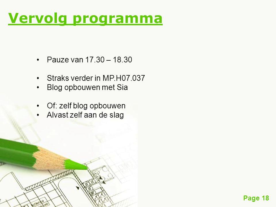 Vervolg programma Pauze van 17.30 – 18.30 Straks verder in MP.H07.037