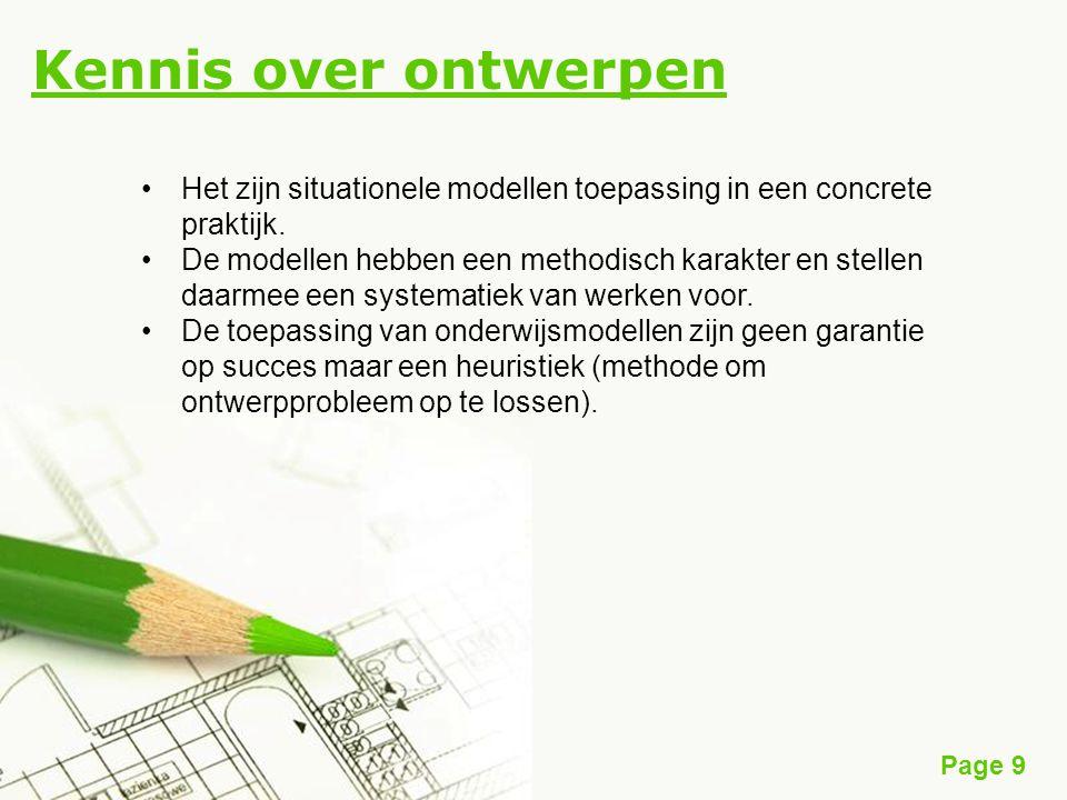 Kennis over ontwerpen Het zijn situationele modellen toepassing in een concrete praktijk.