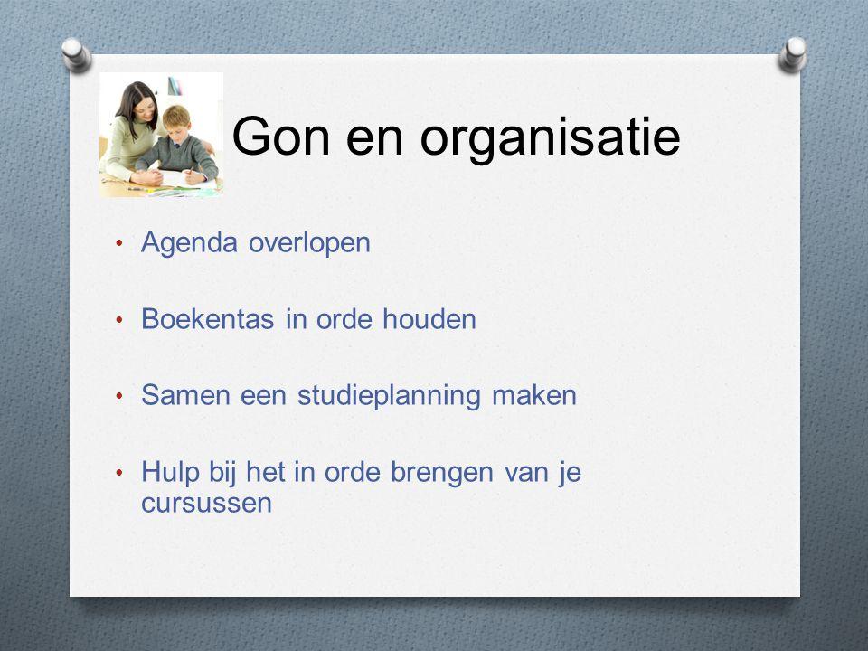 Gon en organisatie Agenda overlopen Boekentas in orde houden