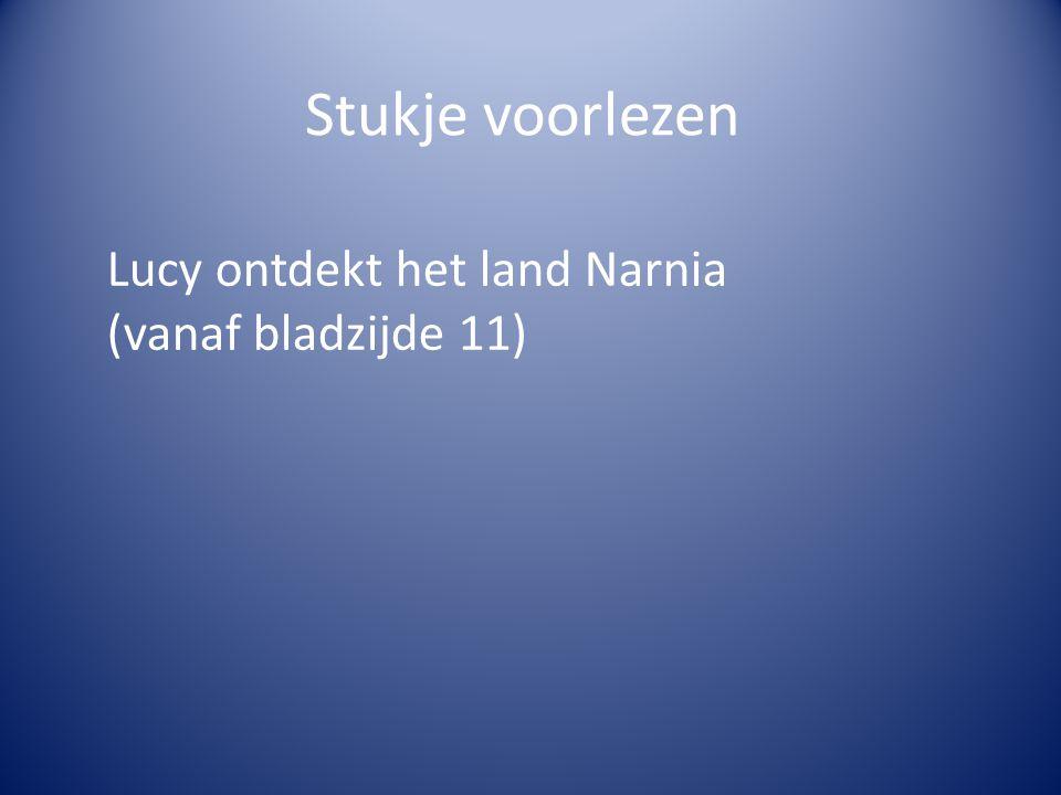 Stukje voorlezen Lucy ontdekt het land Narnia (vanaf bladzijde 11)