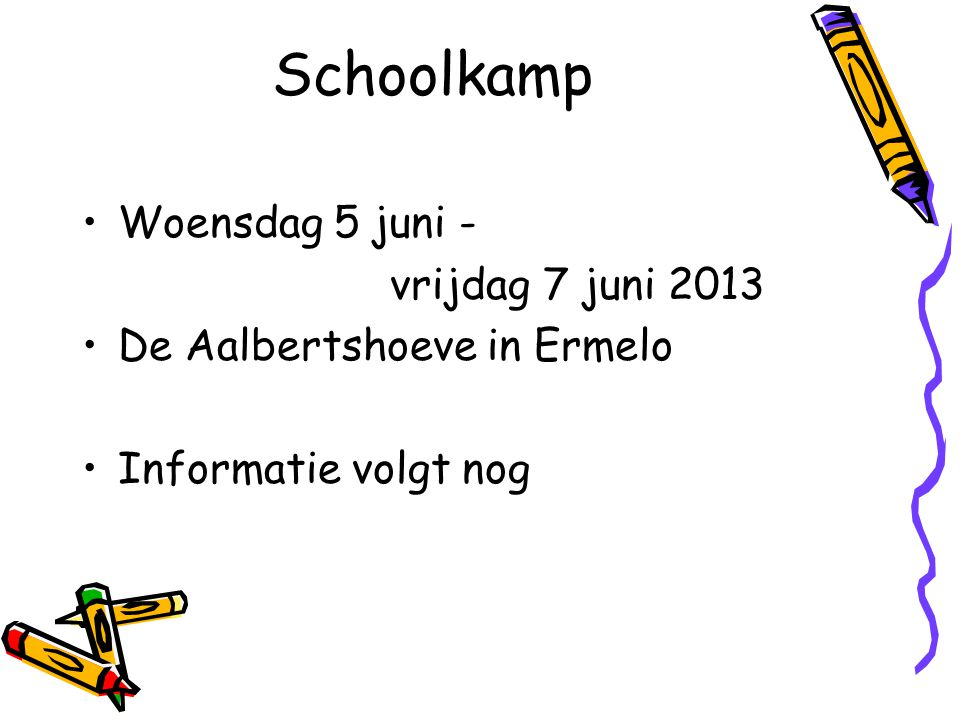 Schoolkamp Woensdag 5 juni - vrijdag 7 juni 2013