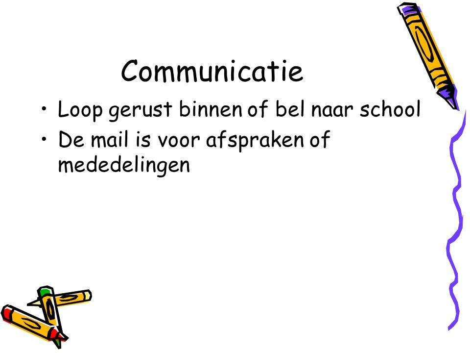 Communicatie Loop gerust binnen of bel naar school