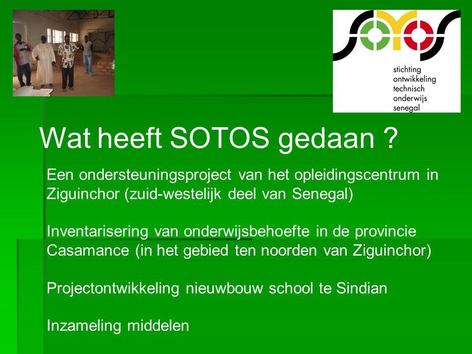 Wat heeft SOTOS gedaan Een ondersteuningsproject van het opleidingscentrum in. Ziguinchor (zuid-westelijk deel van Senegal)