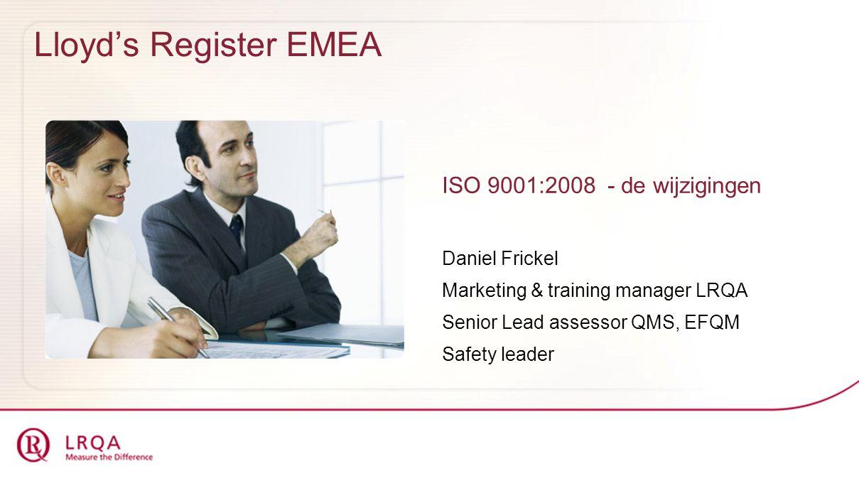 Lloyd's Register EMEA ISO 9001:2008 - de wijzigingen Daniel Frickel