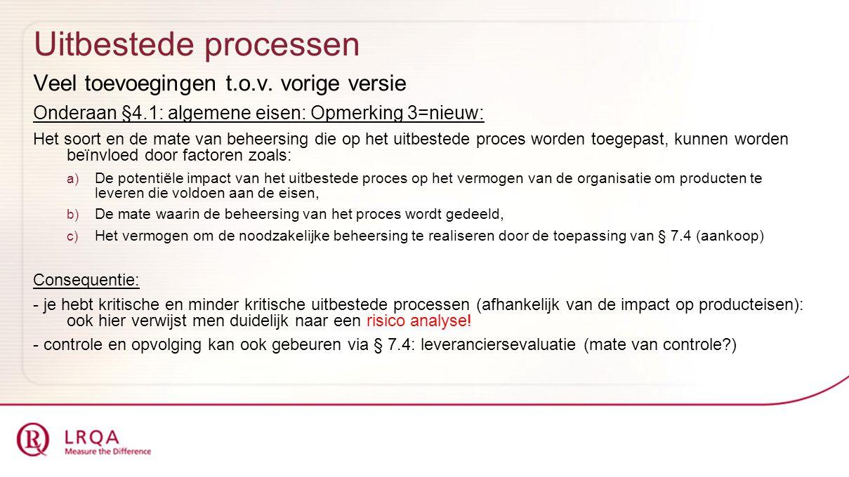 Uitbestede processen Veel toevoegingen t.o.v. vorige versie