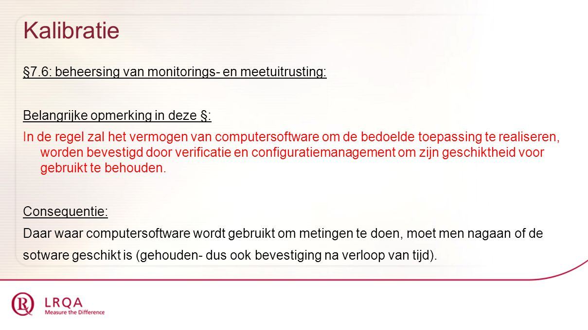 Kalibratie §7.6: beheersing van monitorings- en meetuitrusting: