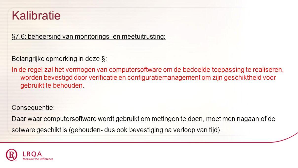 Kalibratie §7.6: beheersing van monitorings- en meetuitrusting: