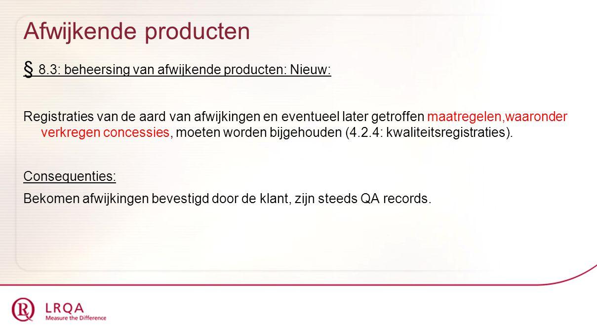 Afwijkende producten § 8.3: beheersing van afwijkende producten: Nieuw: