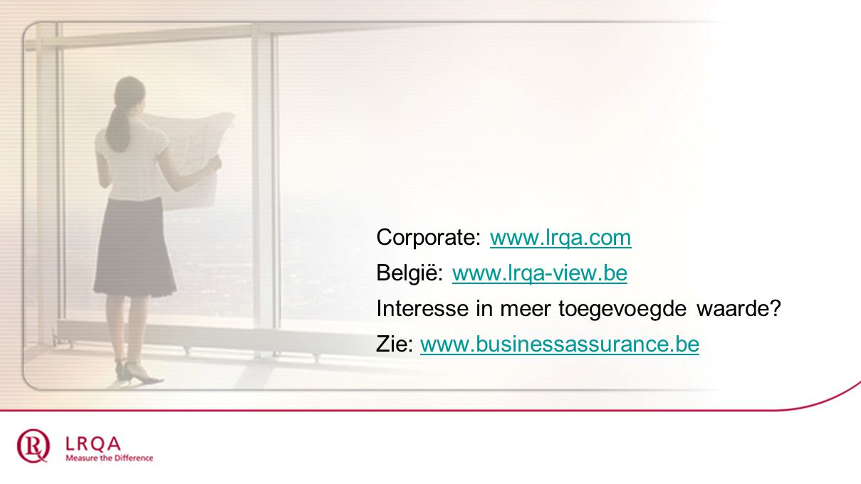 Corporate: www.lrqa.com België: www.lrqa-view.be