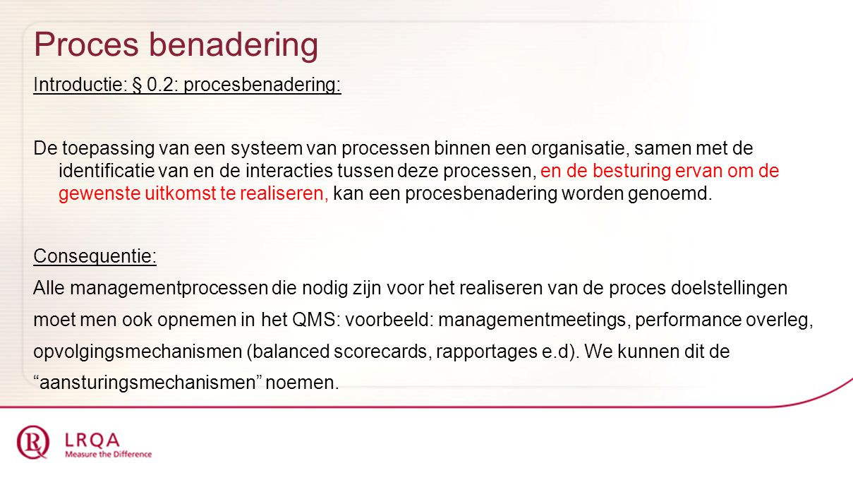 Proces benadering Introductie: § 0.2: procesbenadering: