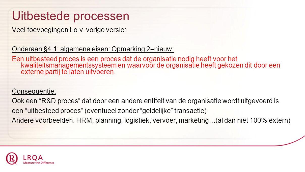 Uitbestede processen Veel toevoegingen t.o.v. vorige versie: