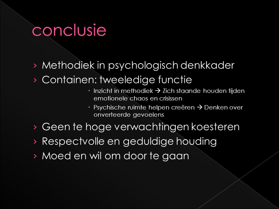 conclusie Methodiek in psychologisch denkkader